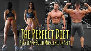 The Perfect Diet to Stay Lean FOREVER!