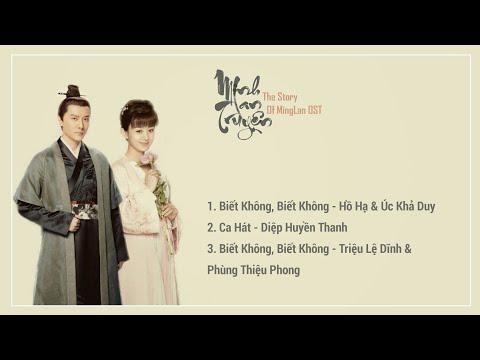 [Playlist] Nhạc Phim Minh Lan Truyện 知否知否应是绿肥红瘦 OST