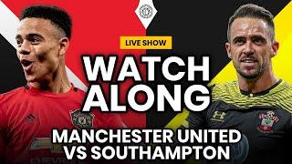 LIVE Manchester United vs Southampton | Watchalong