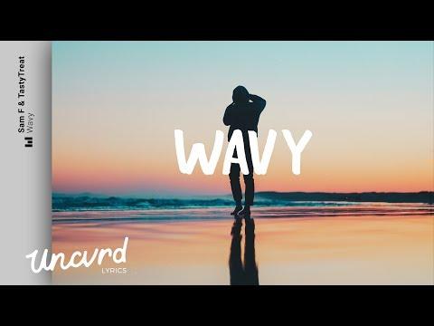 Sam F & TastyTreat - Wavy  feat. Sophie Rose