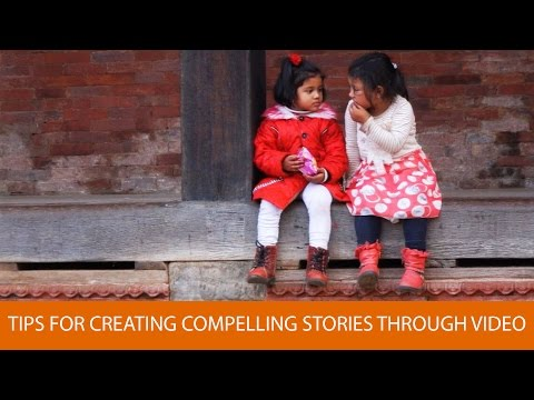 Tips for Creating Compelling Stories Through Video, with Bob Krist