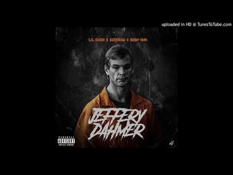 """Lil Dude x Goonew x Baby Ahk """"Jeffery Dahmer"""""""