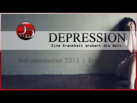 Depression neue Dokumentation - Eine Krankheit erobert die Welt -  2015   Arte