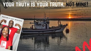 Pastor Coach McKissic: Your Truth is Your Truth NOT MINE! (Be The Ram Global Fellowship)