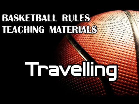Basketball Rules Teaching Materials - Travelling Violation