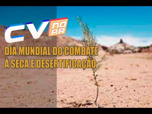 DIA MUNDIAL DO COMBATE À SECA E DESERTIFICAÇÃO