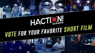 VOTE FOR YOUR FAVOURITE SHORT FILM NOW! | HACTION!