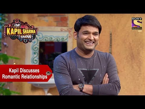 Kapil Discusses Romantic Relationships – The Kapil Sharma Show