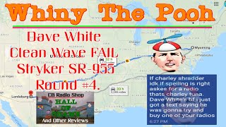 Real-World CB Radio - Dave White - Facebook Clean Wave - Stryker SR 955 Round #4 FAIL- Horrible!!