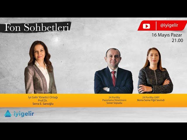 #20 24 Portföy Yönetimi ile FON SOHBETLERİ