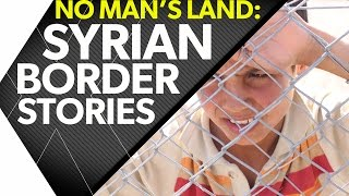 Syrian Border Stories FULL FILM | timesXtwo