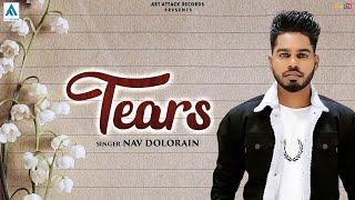 TEARS : Nav Dolorain (Official Song) | New Punjabi Song 2019 | Latest punjabi Songs 2021