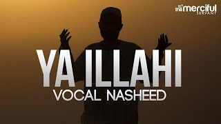 Repeat youtube video Ya Ilahi - Powerful Nasheed By Ishaq Ayubi