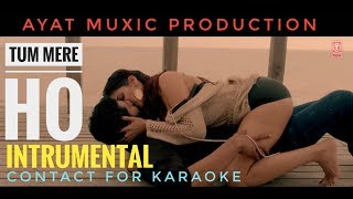 Tum Mere Ho ( Reprise Version ) Instrumental - Karaoke | Hate Story IV | | Mithoon