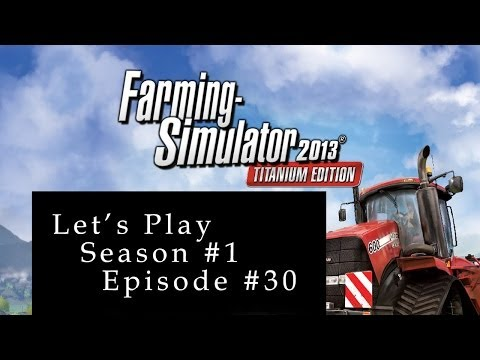"Farming Simulator 2013 - Episode 30: ""A Huge Pile of Grass"""
