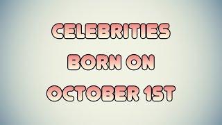 Celebrities born on October 1st