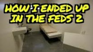Why I Went Fed / Nueces County Jail Part 2