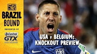 USA vs Belgium World Cup Knockout Round Preview | Brazil Bound