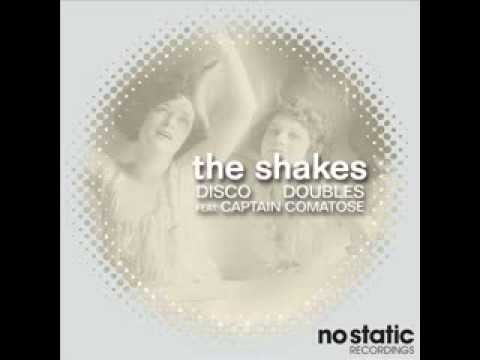 Disco Doubles feat. Captain Comatose - The Shakes (Club Mix)