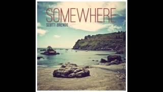 Scott & Brendo  Somewhere feat. Scott Vance)