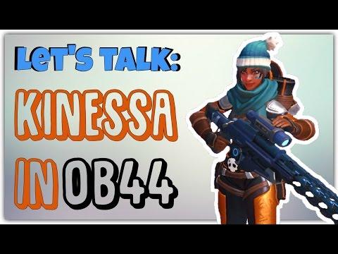 Let's talk: Kinessa in OB44 (easy english in description!)