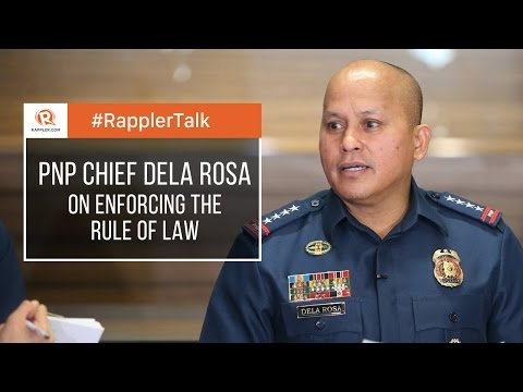 Rappler Talk: PNP chief Dela Rosa on enforcing the rule of law