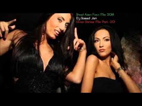 Shad Azeri Farsi Mix ; Dj Saeed Jan Disco Dance Mix Part 3.0