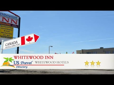 Whitewood Inn - Whitewood Hotels, Canada
