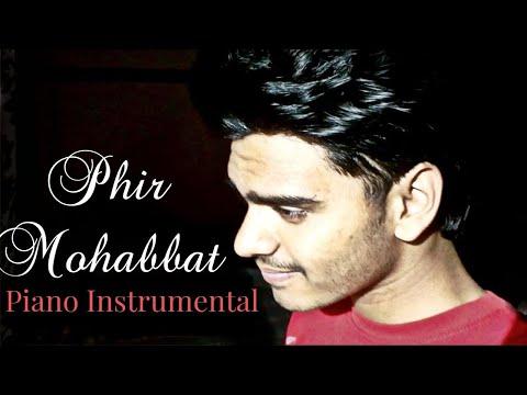 Phir Mohabbat Karne -Piano Instrumental
