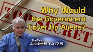 Why Would the Government Cover Up Aliens?
