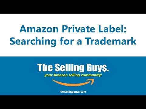 Amazon Private Label: Searching For a Trademark