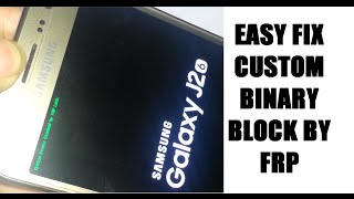 how to fix! Custom Binary Blocked By FRP Lock on samsung phone(2016)j2,j5,j7,note 5,s6,s7