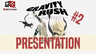 Gravity Rush Remastered | Présentation FR #2 | Gameplay PS4