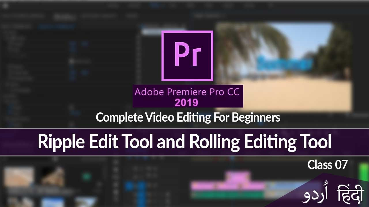 Adobe Premiere Pro Video Editing Tutorial | Ripple Edit and Rolling Edit Tool  | Class 07