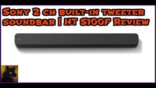 Sony 2 ch built-in tweeter soundbar | HT S100F Review