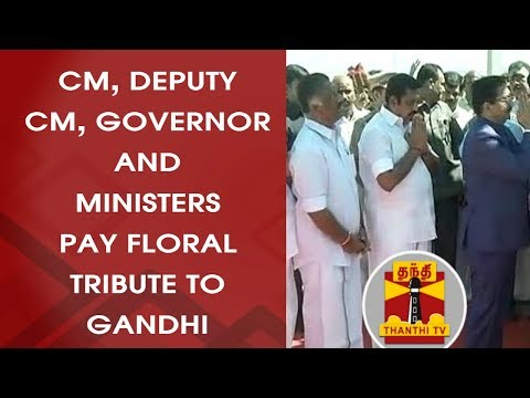 GANDHI JAYANTI - TN CM, Deputy CM, Governor and Ministers pay floral tribute to Gandhi | Thanthi TV