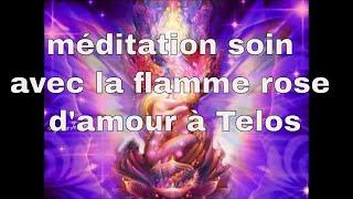 Méditation guidée français Auto-soin de guérison Le temple de l'Amour- Telos