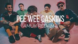 Download lagu PEE WEE GASKINS - AMUK REDAM (VIDEO LIRIK)