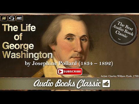 The Life of George Washington by Josephine Pollard | Audio Books Classic 2