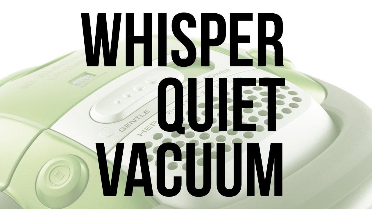 Whisper Quiet Vacuum