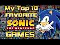 My Top 10 Favorite Sonic The Hedgehog Games! - Piplupfan77