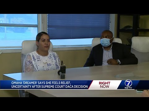 Omaha 'Dreamer' says she feels relief, uncertainty after Supreme Court DACA decision
