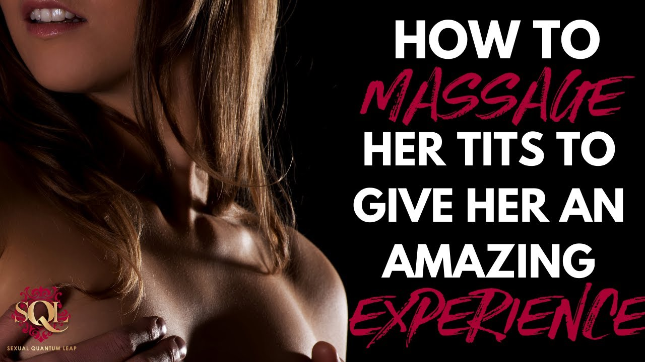 Download How to Massage Her Tits to Give Her An Amazing Experience