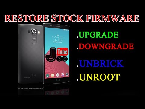 How to Restore Stock Firmware on Any LG Device 2018
