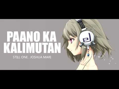 Paano Ka Kalimutan - Still One , Joshua Mari ,