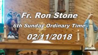 FR Ron 2 11 2018 6th Sunday Oridinary Time