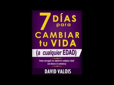 7-días-para-cambiar-tu-vida---david-valois---audiolibro-#1
