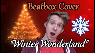 Winter Wonderland | Beatbox Remix Cover by Cirby | Christmas Beatbox