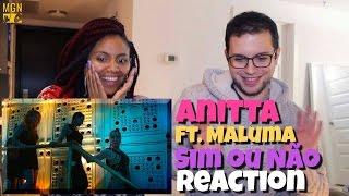 Anitta (Feat Maluma) - Sim Ou Não Reaction