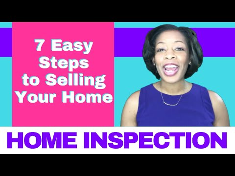 7 Easy Steps to Selling Your Home! Step 4: Your Home Inspection